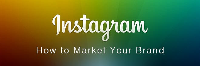 Instagram: How to Market Your Brand 1