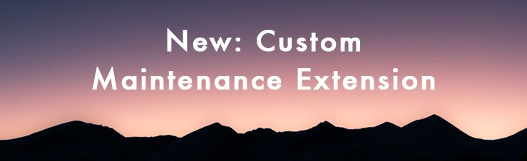 New: Custom Maintenance Extension 1