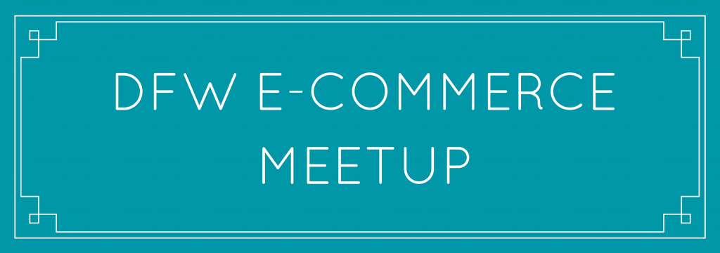 Our First DFW E-Commerce Meetup 1