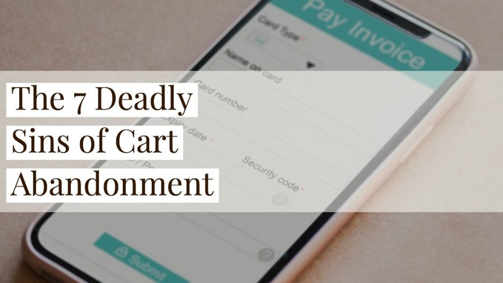 The 7 Deadly Sins of Cart Abandonment 24