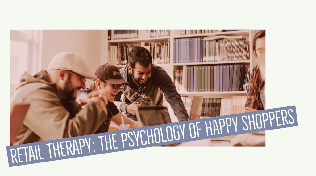 Retail Therapy: The Psychology of Happy Shoppers 14