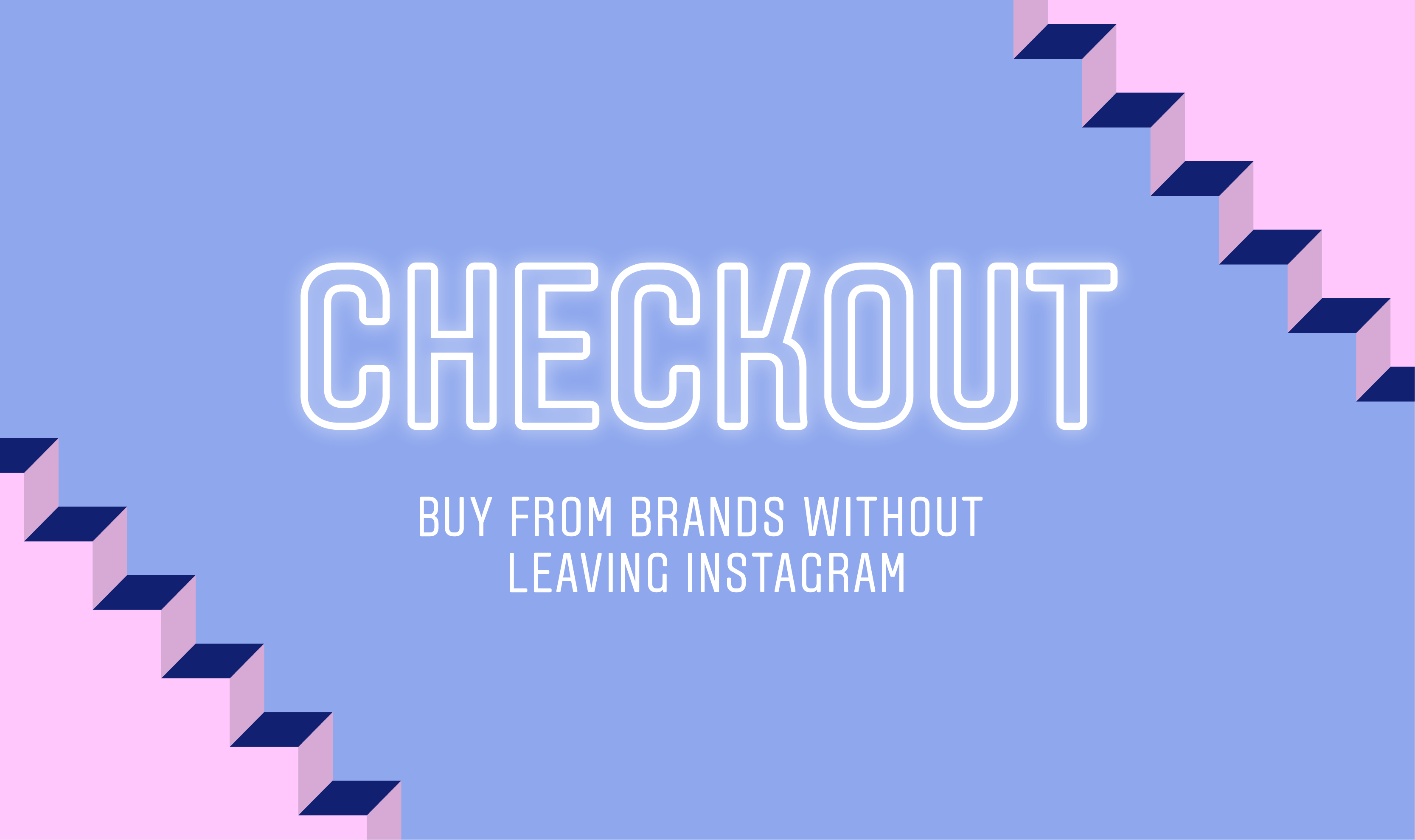 The Differences Between Shopping on Instagram and Checkout on Instagram Every Brand Should Know 1