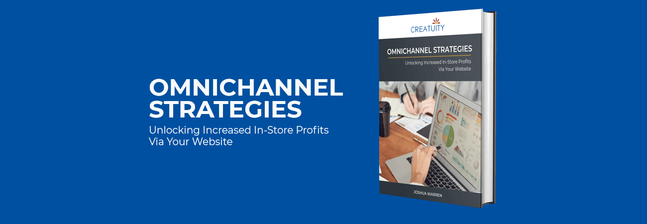 eBook: Omnichannel Strategies - Unlocking Increased In-Store Profits Via Your Website 1